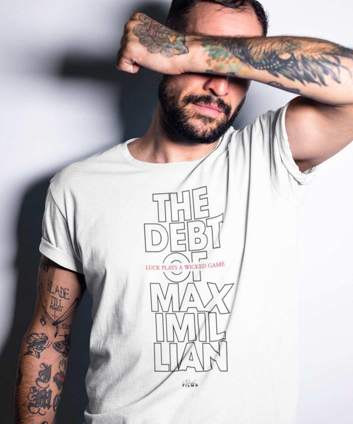The Debt Of Maximillian - Maximillian 106 T-shirt