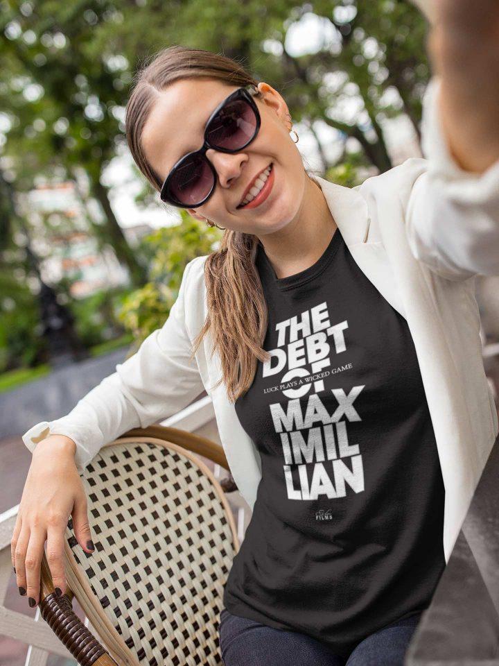 The Debt Of Maximillian - Ladies 102 T-shirt