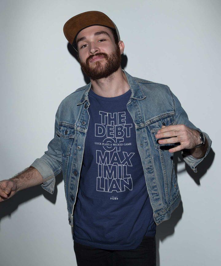 The Debt Of Maximillian - Maximillian 103 T-shirt