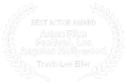 BEST-ACTOR-AWARD---Asian-Film-Festival-Los-Angeles-Hollywood---Travis-Lee-Eller